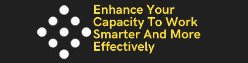 Enhance Your Capacity To Work Smarter And More Effectively
